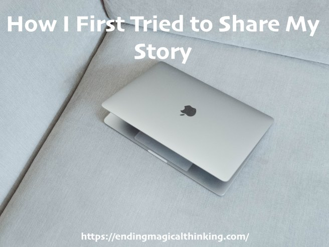 How I First Tried to Share My Story