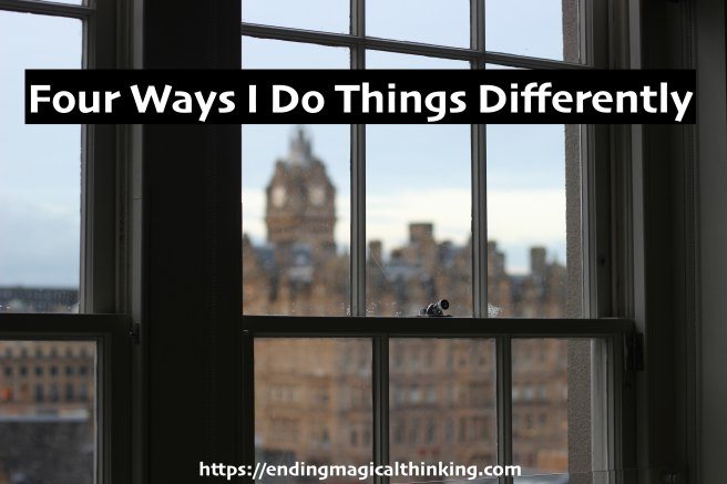 Four Ways I Do Things Differently