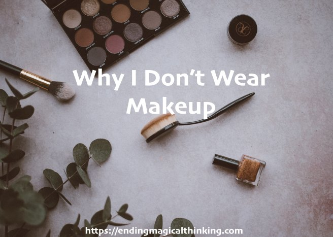 Why I Don_t Wear Makeup