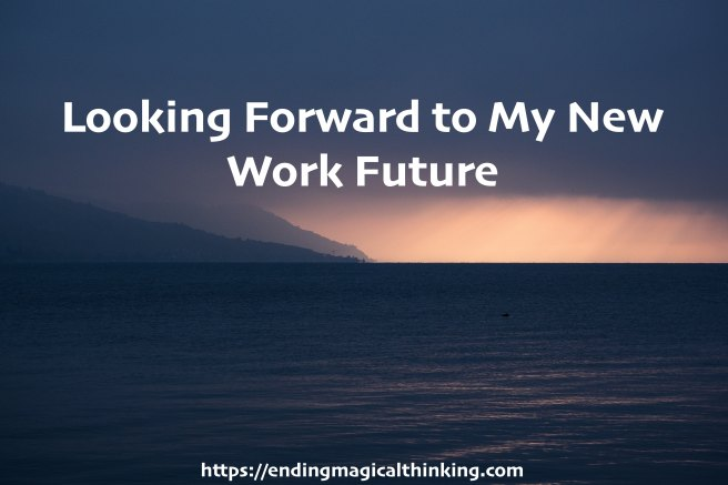 Looking Forward to My New Work Future