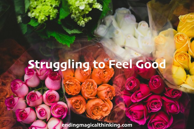 Struggling to Feel Good