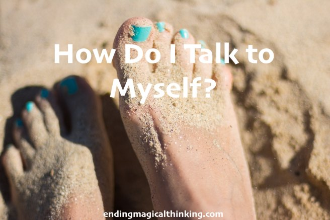 How Do I Talk to Myself?