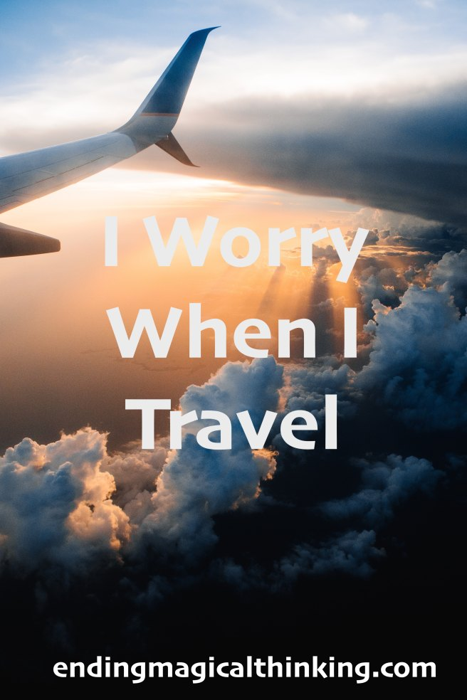 i worry when i travel