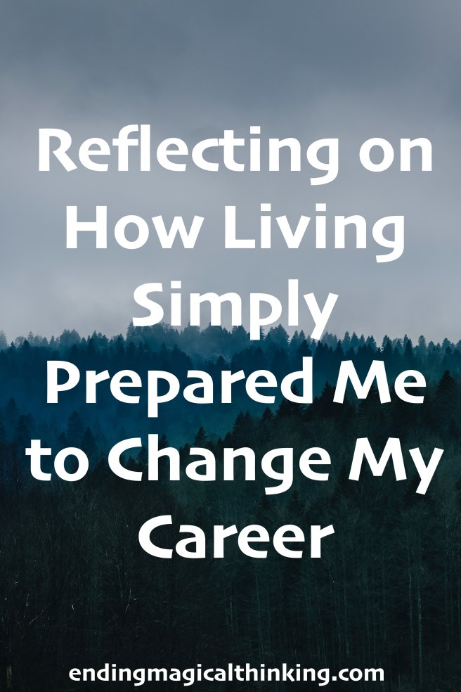 Reflecting on How Living Simply Prepared Me to Change My Career