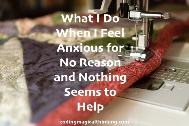 What I Do When I Feel Anxious for No Reason and Nothing Helps