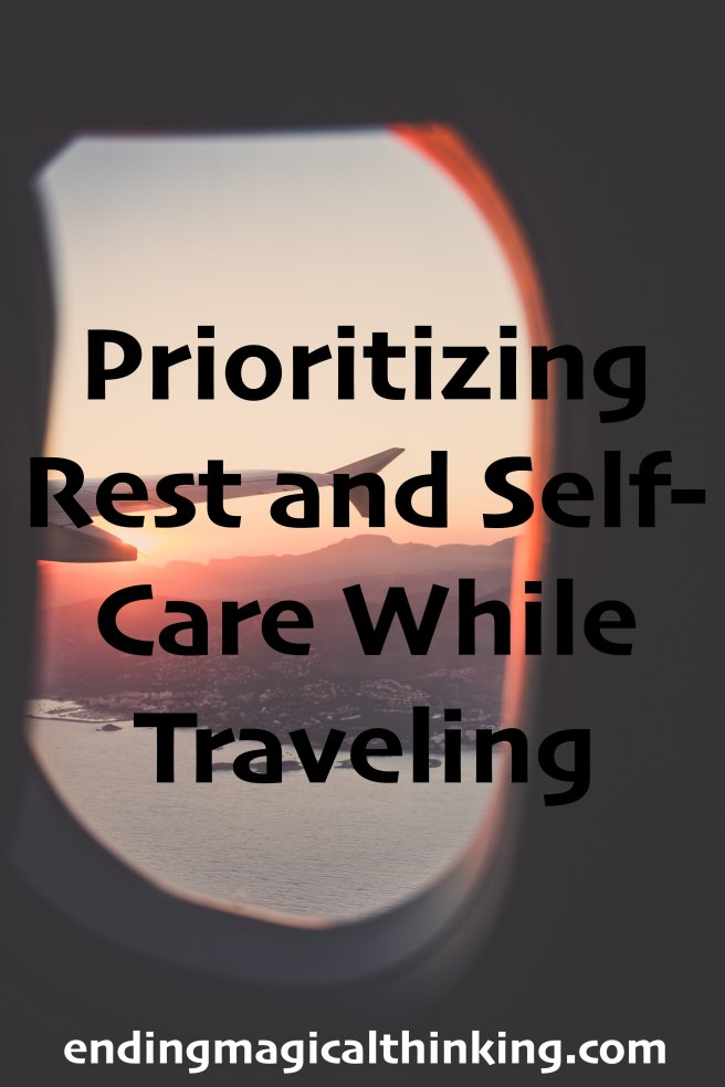 Prioritizing Rest and Self-Care While Traveling