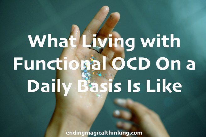What Living with Functional OCD On a Daily Basis Is Like