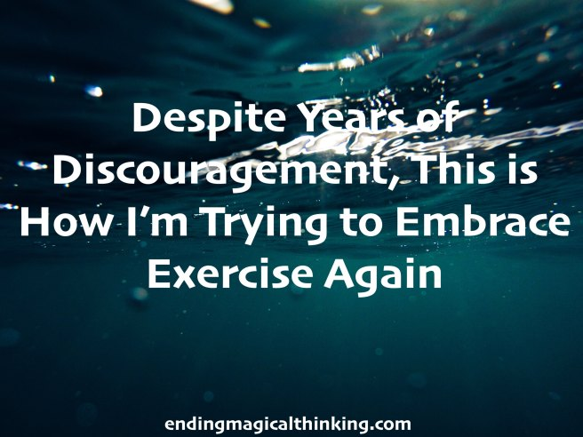 Despite Years of Discouragement, This is How I'm Trying to Embrace Exercise Again