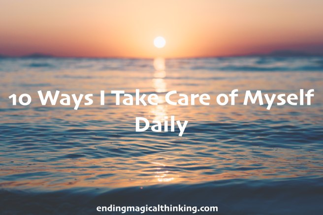 10 Ways I Take Care of Myself Daily